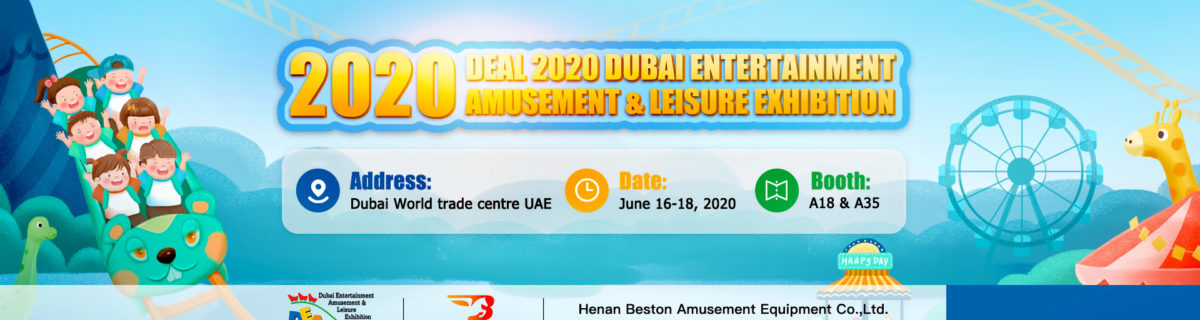 Beston Will Attend The DEAL 2020 Dubai Entertainment Amusement & Leisure Exhibition
